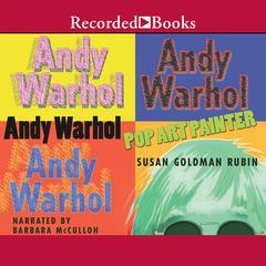 Andy Warhol by Susan Goldman Rubin