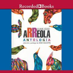 Antologia by Juan Jose Arreola