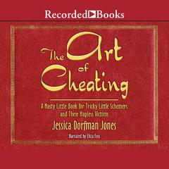 The Art of Cheating by Jessica Dorfman Jones
