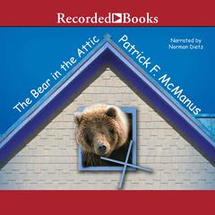 The Bear in the Attic by Patrick F. McManus