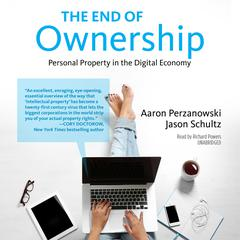 The End of Ownership by Aaron Perzanowski