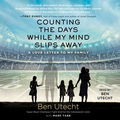 Counting the Days While My Mind Slips Away by Ben Utecht