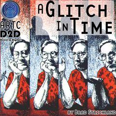 A Glitch in Time by Brad Strickland