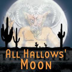 All Hallows' Moon by Thomas E. Fuller
