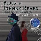 Blues for Johnny Raven by Thomas E. Fuller