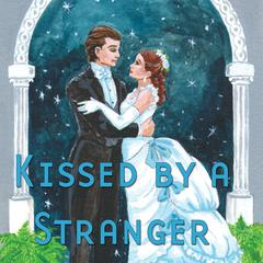 Kissed by a Stranger by Fiona K. Leonard
