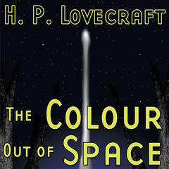 The Colour Out of Space by H. P. Lovecraft
