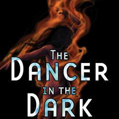 The Dancer in the Dark by Thomas E. Fuller