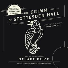 The Grimm of Stottesden Hall by Stuart Price, the Wireless Theatre Company
