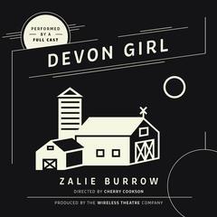 Devon Girl by Zalie Burrow, the Wireless Theatre Company