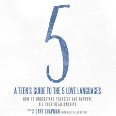 A Teen's Guide to the Five Love Languages by Dr. Gary Chapman