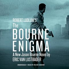 Robert Ludlum's™ The Bourne Enigma by Eric Van Lustbader