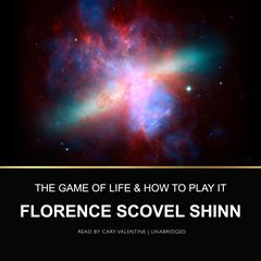 The Game of Life and How to Play It by Florence Scovel Shinn