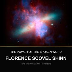 The Power of the Spoken Word by Florence Scovel Shinn