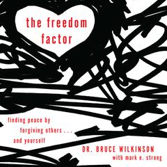 The Freedom Factor by Bruce Wilkinson, Mark E. Strong