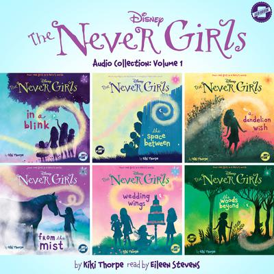 The Never Girls Audio Collection: Volume 1 by Kiki Thorpe