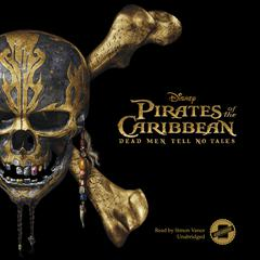 Pirates of the Caribbean: Dead Men Tell No Tales by Elizabeth Rudnick
