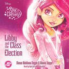 Libby and the Class Election by Shana Muldoon Zappa, Ahmet Zappa