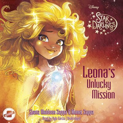 Leona's Unlucky Mission by Shana Muldoon Zappa, Ahmet Zappa
