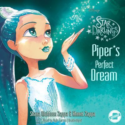 Piper's Perfect Dream by Shana Muldoon Zappa, Ahmet Zappa