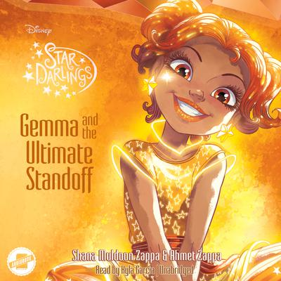 Gemma and the Ultimate Standoff by Shana Muldoon Zappa, Ahmet Zappa