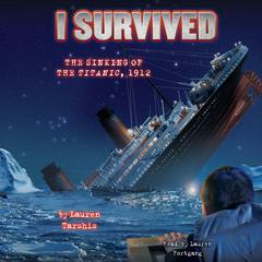 I Survived #01: I Survived the Sinking of the Titanic, 1912 by Lauren Tarshis