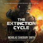 The Extinction Cycle Boxed Set, Books 1–3 by Nicholas Sansbury Smith