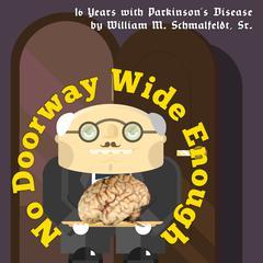 No Doorway Wide Enough by Bill Schmalfeldt