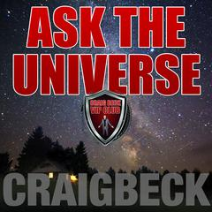 Ask The Universe: Manifesting Magic Secret 4 by Craig Beck