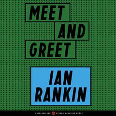 Meet and Greet by Ian Rankin