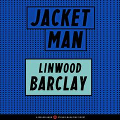 Jacket Man by Linwood Barclay