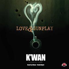 Love & Gunplay by K'wan