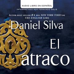 El atraco  by Daniel Silva