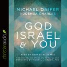 God, Israel and You by Michael Onifer, Joshua Charles
