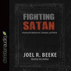 Fighting Satan by Joel R. Beeke