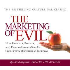 The Marketing of Evil by David Kupelian