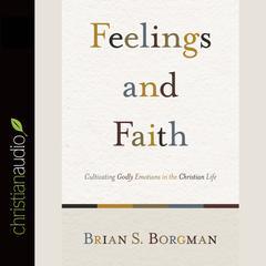 Feelings and Faith by Brian S. Borgman