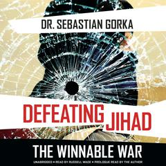 Defeating Jihad by Dr. Sebastian Gorka