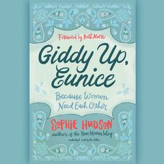 Giddy Up, Eunice by Sophie Hudson