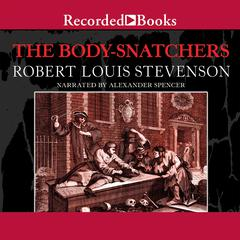 The Body Snatchers and Other Stories by Robert Louis Stevenson
