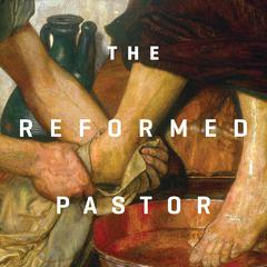 The Reformed Pastor Teaching Series by Ian Hamilton