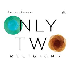Only Two Religions Teaching Series by Peter Jones