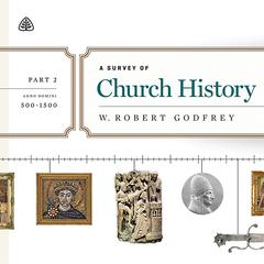 A Survey of Church History, Part 2 AD 500-1500 Teaching Series by W. Robert Godfrey, R. C. Sproul