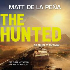 The Hunted by Matt de la Peña
