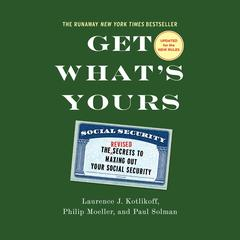 Get What's Yours - Revised & Updated by Laurence J. Kotlikoff