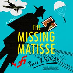 The Missing Matisse by Pierre H. Matisse