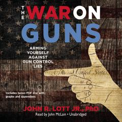 The War on Guns by John R. Lott Jr.