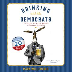Drinking with the Democrats by Mark Will-Weber