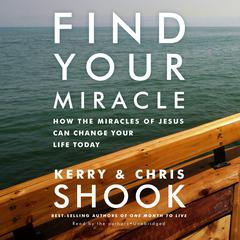 Find Your Miracle by Kerry Shook, Chris Shook