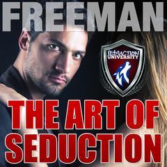 The Art of Seduction by PUA Freeman